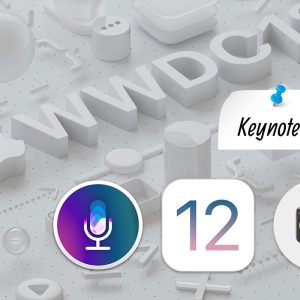 Apple WWDC 2018 Keynote: Announcements Highlights from Apple Developer Conference