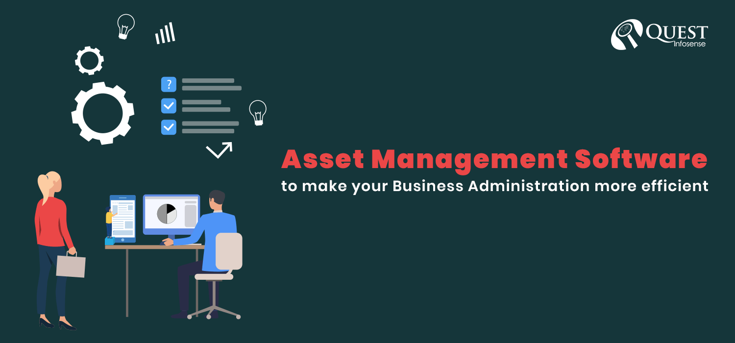 Develop Asset Management Software to make your Business administration more efficient