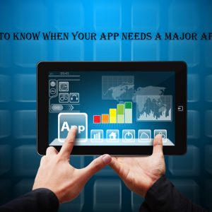 How to Know When Your App Needs a Major Update