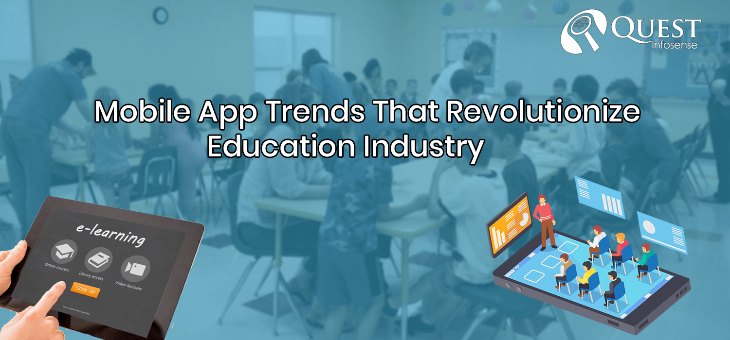 Top Mobile App Technology Trends that Revolutionize Education Industry in 2019